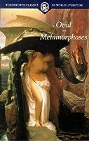 Metamorphoses (Wordsworth Classics of World Literature)