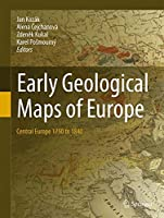 Early Geological Maps of Europe: Central Europe 1750 to 1840