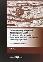 La nueva geografía política de los siglos IV-V d. C. : el valor simbólico e ideológico de la ciudad : análisis de las fuentes literarias y legislativas