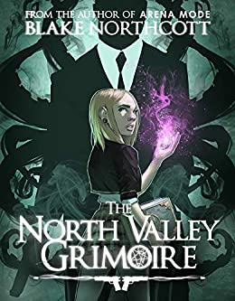 The North Valley Grimoire by [Northcott, Blake]
