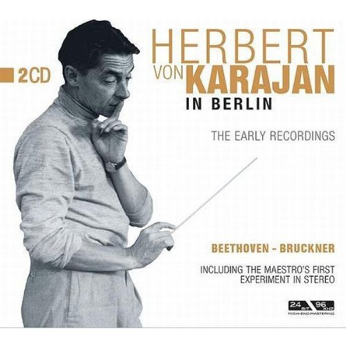 Herbert von Karajan in Berlin The Early Recordings