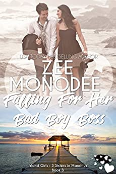 Falling For Her Bad Boy Boss (Island Girls: 3 Sisters In Mauritius) by [Monodee, Zee]