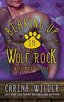 Bearing Up In Wolf Rock (A BBW Bear Shifter Romance) (Wolf Rock Shifters Series Book 2) by [Wilder, Carina]