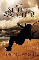 My Silent Watcher