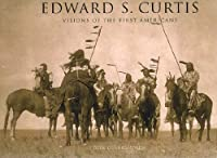 Edwards S. Curtis: Visions of the First Americans (Panoramic Vision)