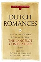 Dutch Romances III: Five Interpolated Romances from the Lancelot Compilation (Arthurian Archives)