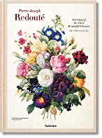Selection of the Most Beautiful Flowers / Auslese der Schonsten Blumen / Choix des Plus Belles Fleurs: The Complete Plates, 1827-1833