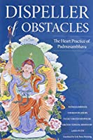 Dispeller of Obstacles: The Heart Practice of Padmasambhava