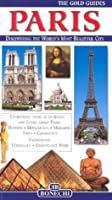 The Gold Guides Paris: A Complete Guide to the City (Bonechi Gold Guides)