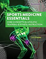 Sports Medicine Essentials: Core Concepts in Athletic Training & Fitness Instruction (with Premium Web Site Printed Access Card 2 terms (12 months)) (MindTap Course List) by Jim Clover(2015-02-23)