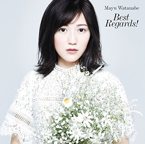 渡辺麻友 (Mayu Watanabe) – Best Regards! [CD FLAC + DVD ISO] [2017.12.20]