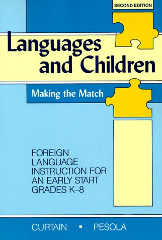 Languages and Children: Making the Match : Foreign Language Instruction for an Early Start Grades K-8の詳細を見る