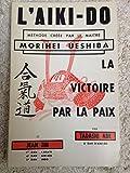 L'aiki-do la victoire par la paix tome 2