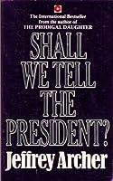 Shall We Tell the President? (Coronet Books)