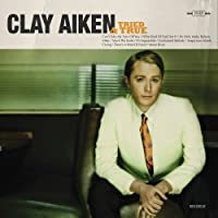 Tried And True by Clay Aiken (2010-06-01)