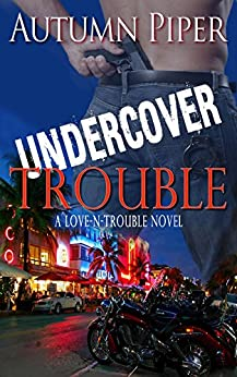 Undercover Trouble (Love-n-Trouble) by [Piper, Autumn]