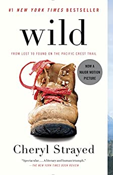 Wild: From Lost to Found on the Pacific Crest Trail (Oprah's Book Club 2.0 1) by [Strayed, Cheryl]