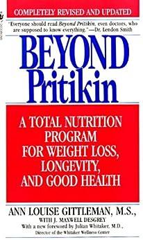 Beyond Pritikin: A Total Nutrition Program For Rapid Weight Loss, Longevity, & Good Health by [Gittleman, Ann Louise]