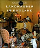 Country Houses of England: Landhauser in England = Les Maisons Romantiques D'Angleterre