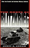 The Roots of Blitzkrieg: Hans Von Seeckt and Germany Military Reform (Modern War Studies) 画像