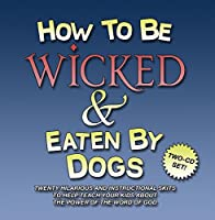 How to be Wicked and Eaten By Dogs - 2-Disc CD Set【CD】 [並行輸入品]