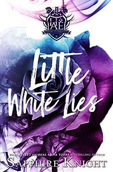 Little White Lies: High School Bully Romance (Harvard Academy Elite Book 1) by [Knight, Sapphire]