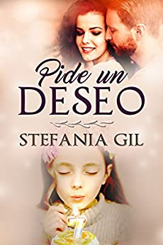 Pide un deseo: Amor, esperanza y reencuentros (Spanish Edition) by [Gil, Stefania]