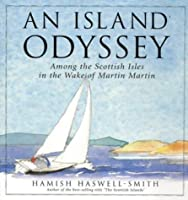 An Island Odyssey: Among the Scottish Isles in the Wake of Martin Martin