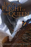 Upon the Flight of the Queen (Ring-sworn Trilogy)
