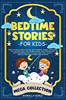 Bedtime Stories for Kids: Meditations Stories for Kids with Dragons, Aliens, Dinosaurs and Unicorn. Help Your Children Asleep. Sleep Feeling Calm and Learn Mindfulness. (Classic Fairy Tales, Aesop's Fables & Christmas Stories for 365 Days)