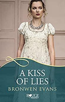 A Kiss of Lies: A Rouge Regency Romance: (Disgraced Lords #1) by [Evans, Bronwen]