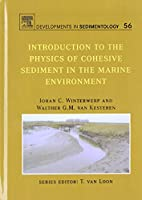 Introduction to the Physics of Cohesive Sediment Dynamics in the Marine Environment, Volume 56 (Developments in Sedimentology)