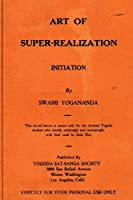 Art of Super-Realization: Initiation (Castellano-Hoyt Presents a New Look at Old Issues)