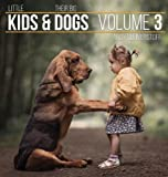 Little Kids and Their Big Dogs: Volume 3 画像