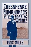 Chesapeake Rumrunners of the Roaring Twenties