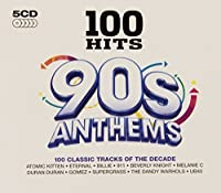 100 Hits - 90S Anthems - Various Artists by Various Artists (2011-11-15)