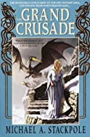 The Grand Crusade: Book 3 of the DragonCrown War Cycle