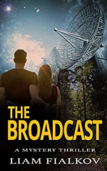 The Broadcast: A Mystery Thriller by [Fialkov, Liam]