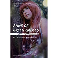 Anne Shirley Complete 8-Book Series : Anne of Green Gables; Anne of the Island; Anne of Avonlea; Anne of Windy Poplar; Anne's House of ... Ingleside; Rainbow ... by L. M. Montgomery (English Edition)