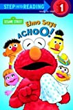 Elmo Says Achoo! (Step into Reading)
