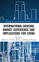 International Housing Market Experience and Implications for China (Routledge Studies in International Real Estate)