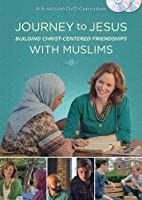Journey to Jesus: Building Christ-Centered Friendships With Muslims [DVD]