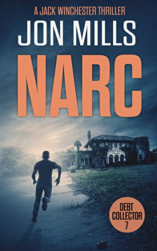Narc - Debt Collector 7 (A Jack Winchester Thriller) (English Edition)の詳細を見る