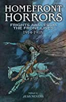 Homefront Horrors: Frights Away From the Front Lines, 1914-1918 (Dover Mystery, Detective, Ghost Stories and Other Fiction)