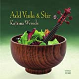 Add Viola and Stir by Katrina Wreede (2013-05-04)
