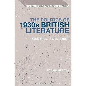 The Politics of 1930s British Literature: Education, Class, Gender (Historicizing Modernism)