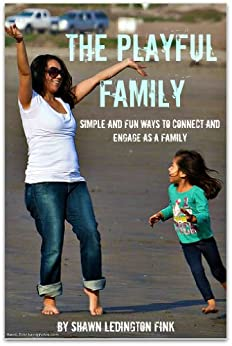 The Playful Family by [Fink, Shawn Ledington]