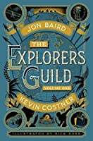 The Explorers' Guild by Kevin Costner(2015-10-20)
