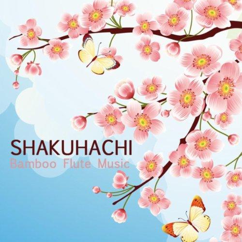Shakuhachi: 尺八 竹笛 (癒し 音楽, 音楽療法...
