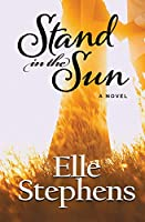 Stand in the Sun: A Novel